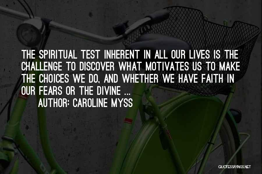 Challenges And Faith Quotes By Caroline Myss