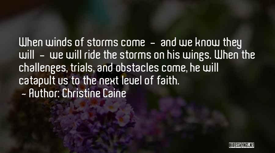 Challenges And Faith Quotes By Christine Caine