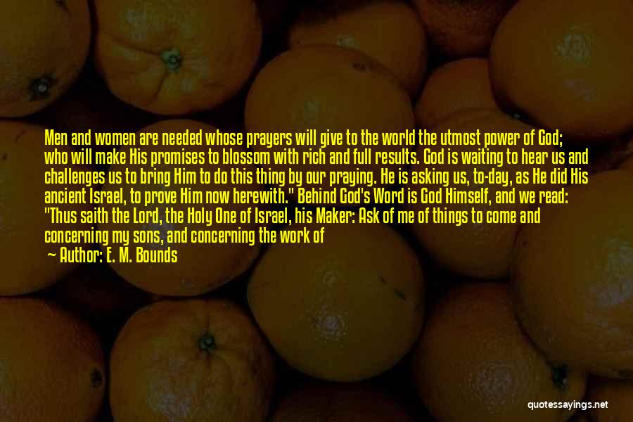 Challenges And Faith Quotes By E. M. Bounds