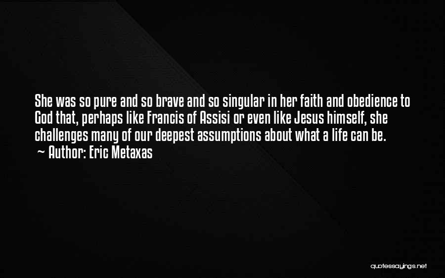 Challenges And Faith Quotes By Eric Metaxas