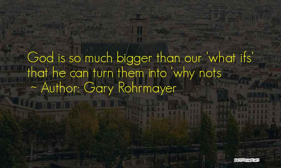Challenges And Faith Quotes By Gary Rohrmayer