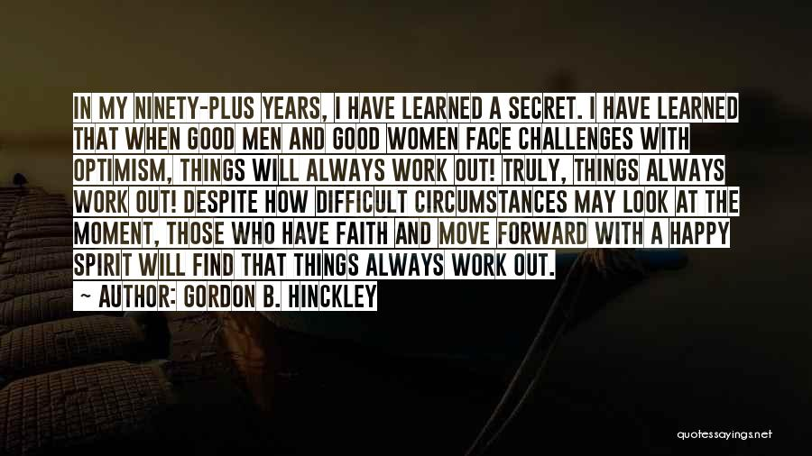 Challenges And Faith Quotes By Gordon B. Hinckley
