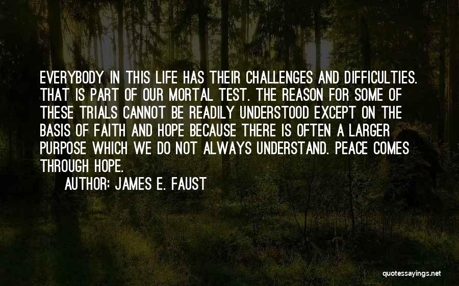 Challenges And Faith Quotes By James E. Faust