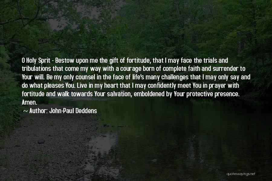 Challenges And Faith Quotes By John-Paul Deddens