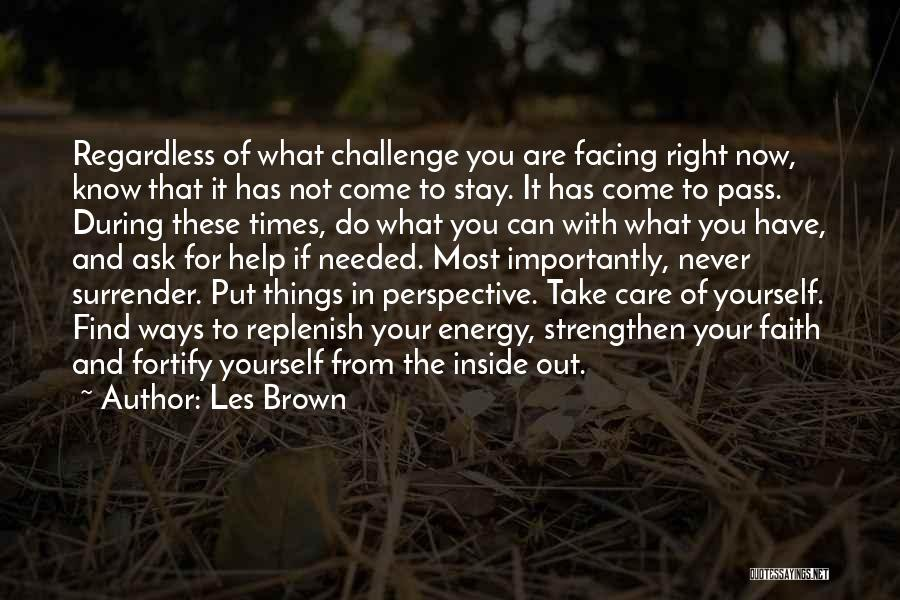 Challenges And Faith Quotes By Les Brown