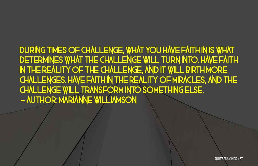 Challenges And Faith Quotes By Marianne Williamson