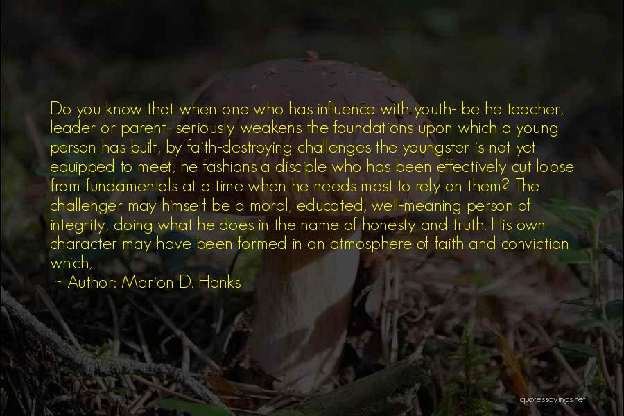 Challenges And Faith Quotes By Marion D. Hanks