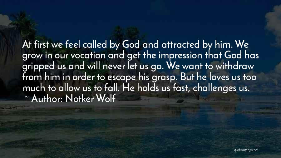 Challenges And Faith Quotes By Notker Wolf