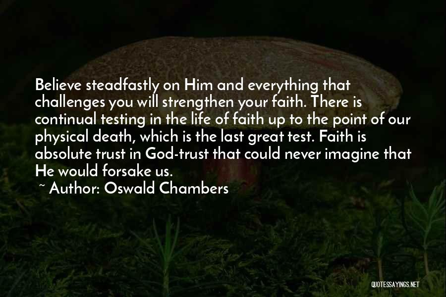 Challenges And Faith Quotes By Oswald Chambers
