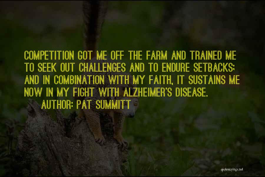 Challenges And Faith Quotes By Pat Summitt