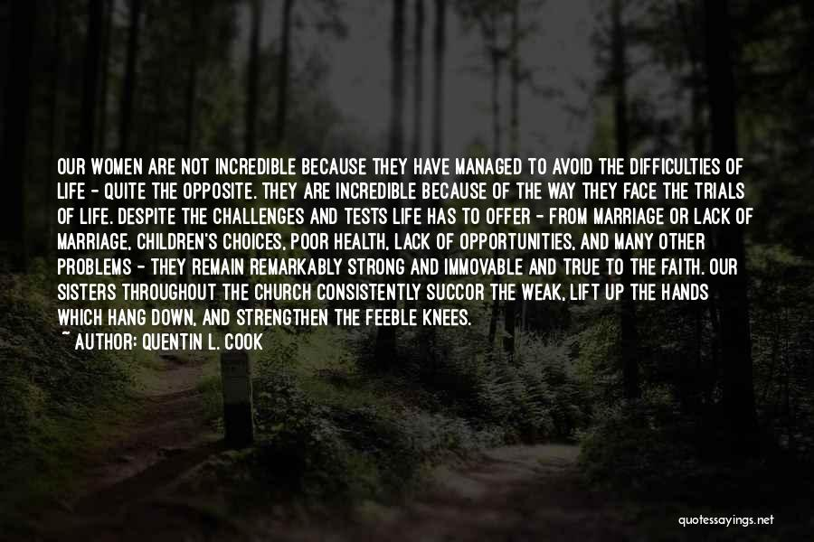 Challenges And Faith Quotes By Quentin L. Cook