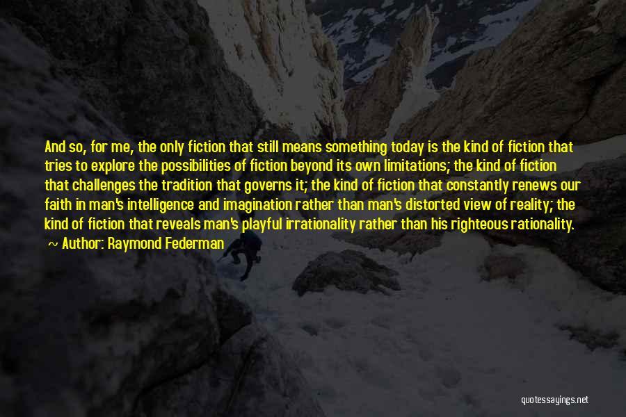 Challenges And Faith Quotes By Raymond Federman