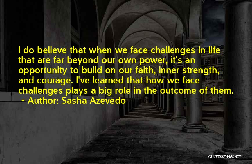 Challenges And Faith Quotes By Sasha Azevedo