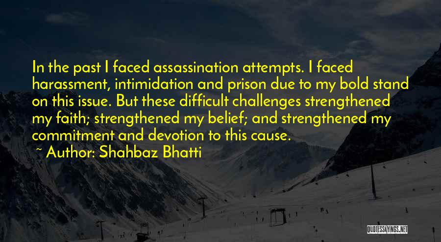 Challenges And Faith Quotes By Shahbaz Bhatti