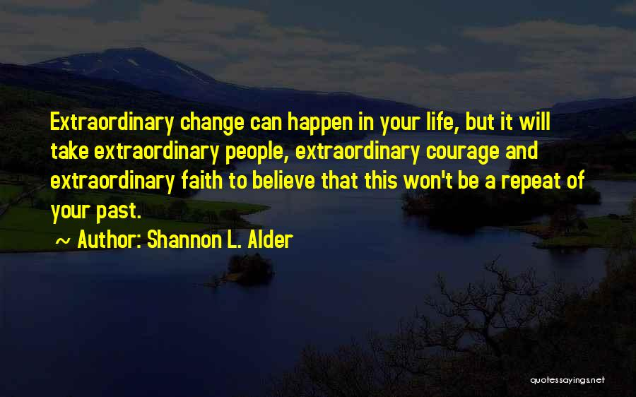 Challenges And Faith Quotes By Shannon L. Alder