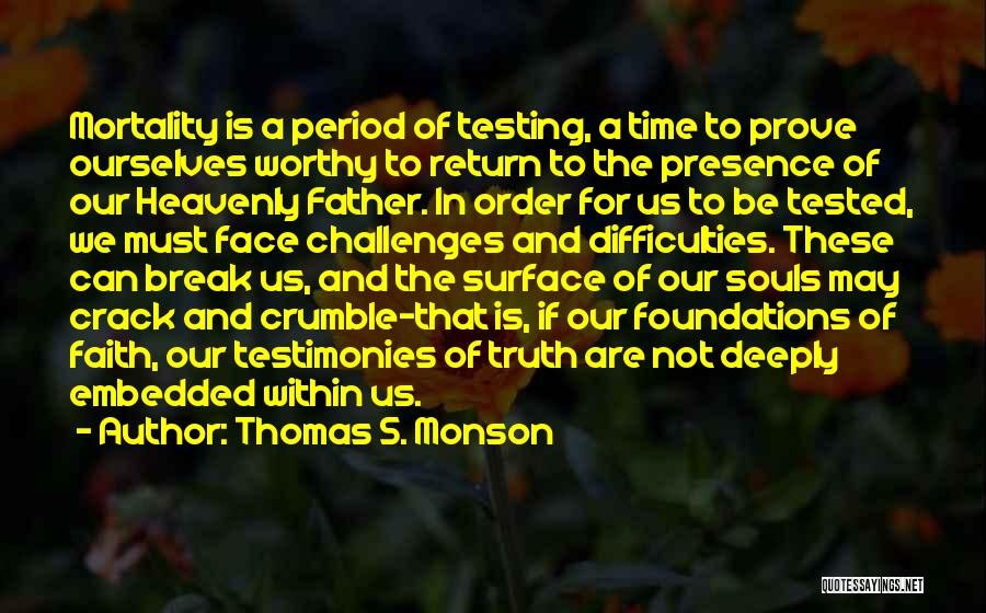 Challenges And Faith Quotes By Thomas S. Monson