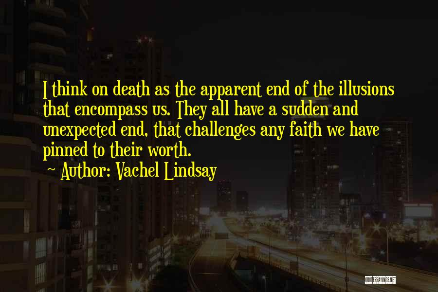 Challenges And Faith Quotes By Vachel Lindsay