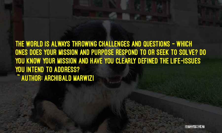 Challenges And Growth Quotes By Archibald Marwizi