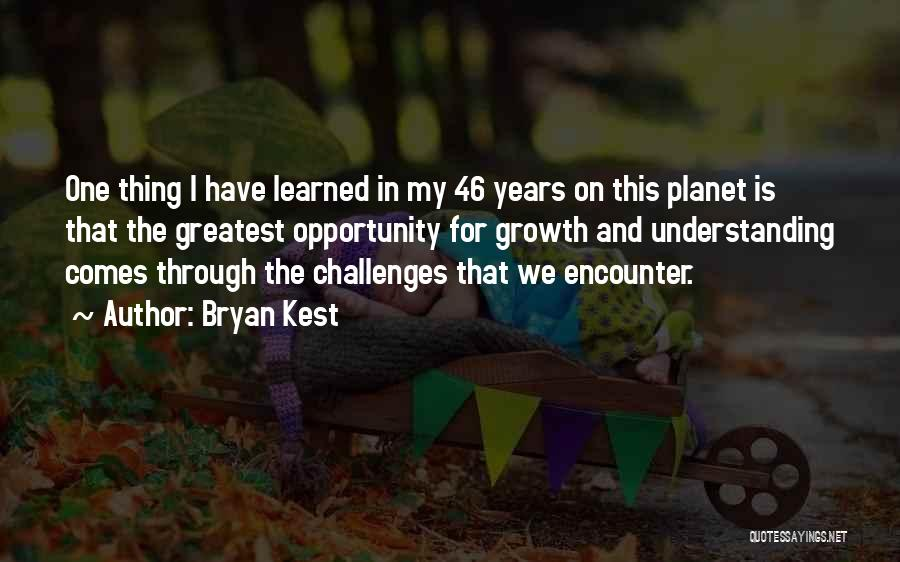 Challenges And Growth Quotes By Bryan Kest
