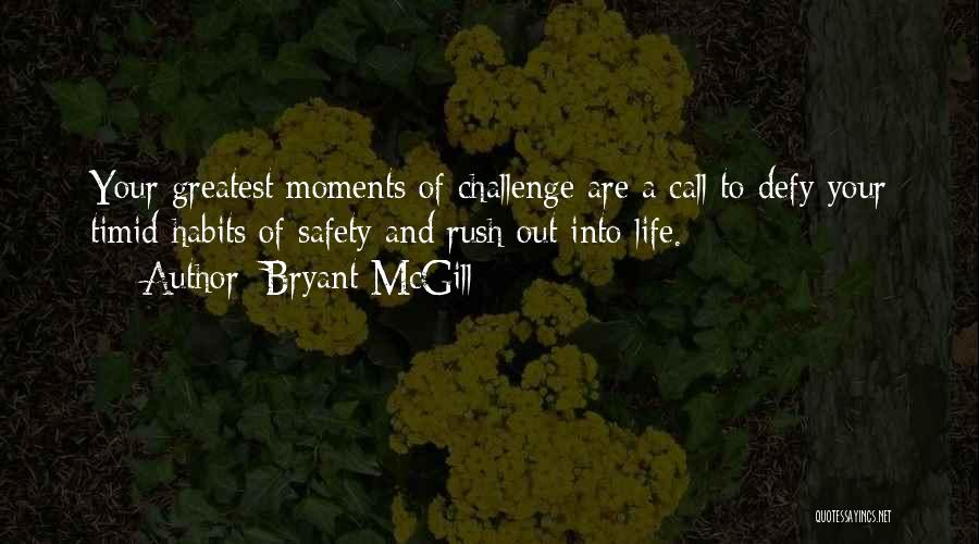 Challenges And Growth Quotes By Bryant McGill