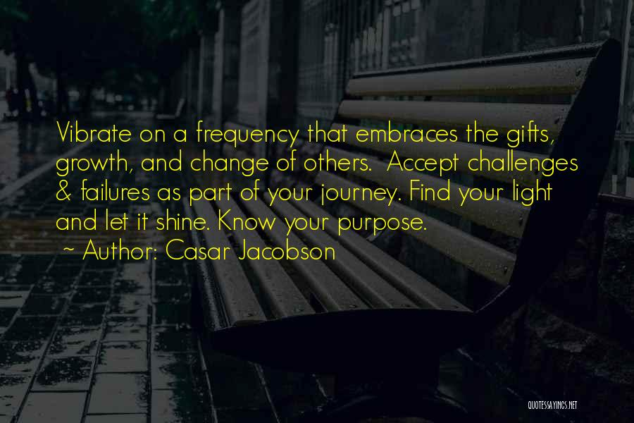 Challenges And Growth Quotes By Casar Jacobson