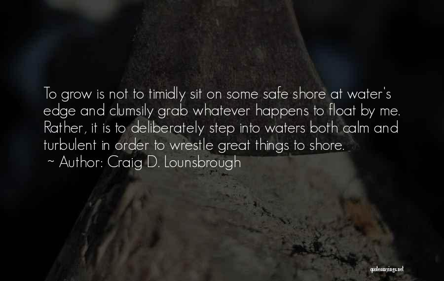 Challenges And Growth Quotes By Craig D. Lounsbrough