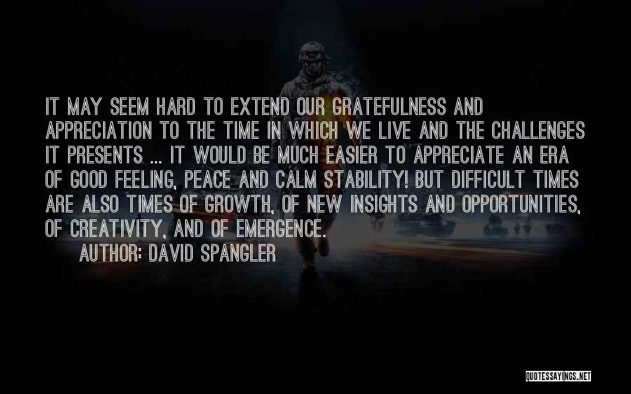 Challenges And Growth Quotes By David Spangler