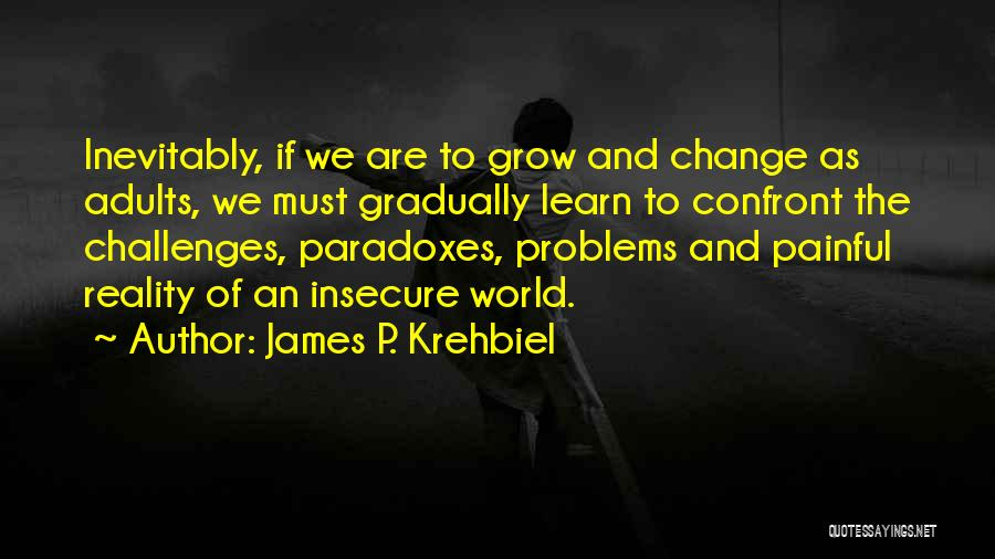 Challenges And Growth Quotes By James P. Krehbiel