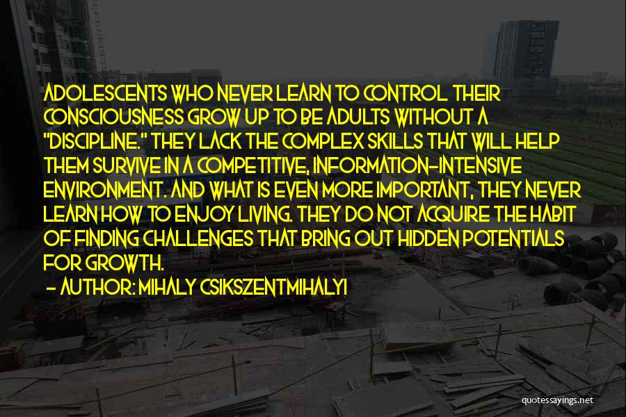 Challenges And Growth Quotes By Mihaly Csikszentmihalyi