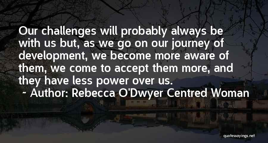 Challenges And Growth Quotes By Rebecca O'Dwyer Centred Woman