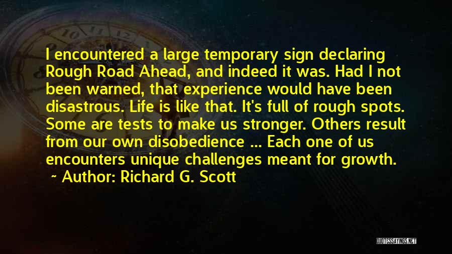 Challenges And Growth Quotes By Richard G. Scott