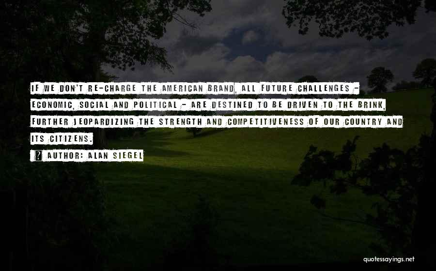 Challenges And Strength Quotes By Alan Siegel