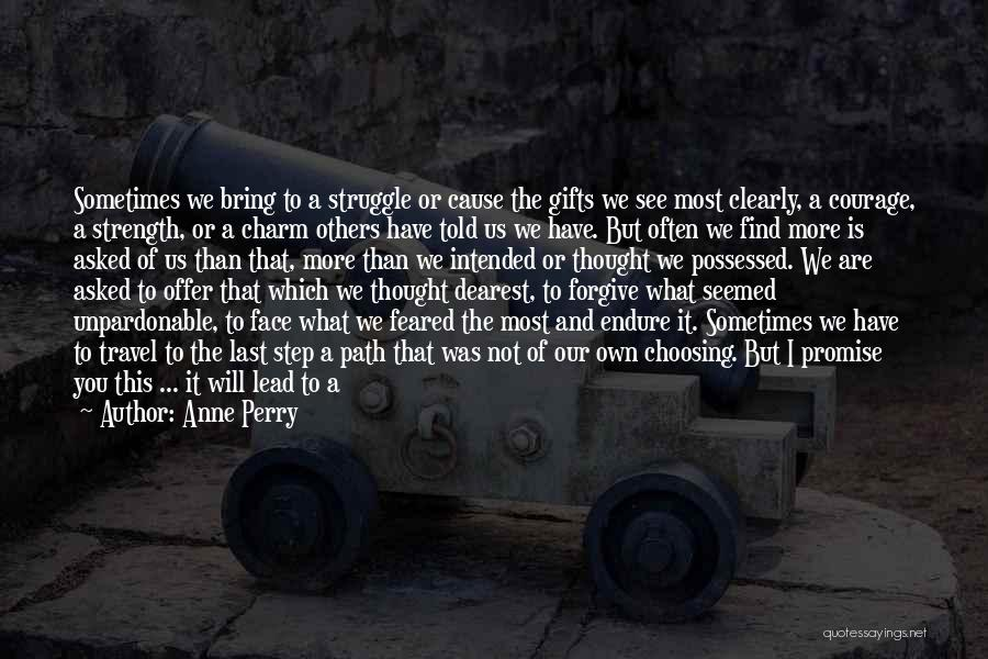Challenges And Strength Quotes By Anne Perry