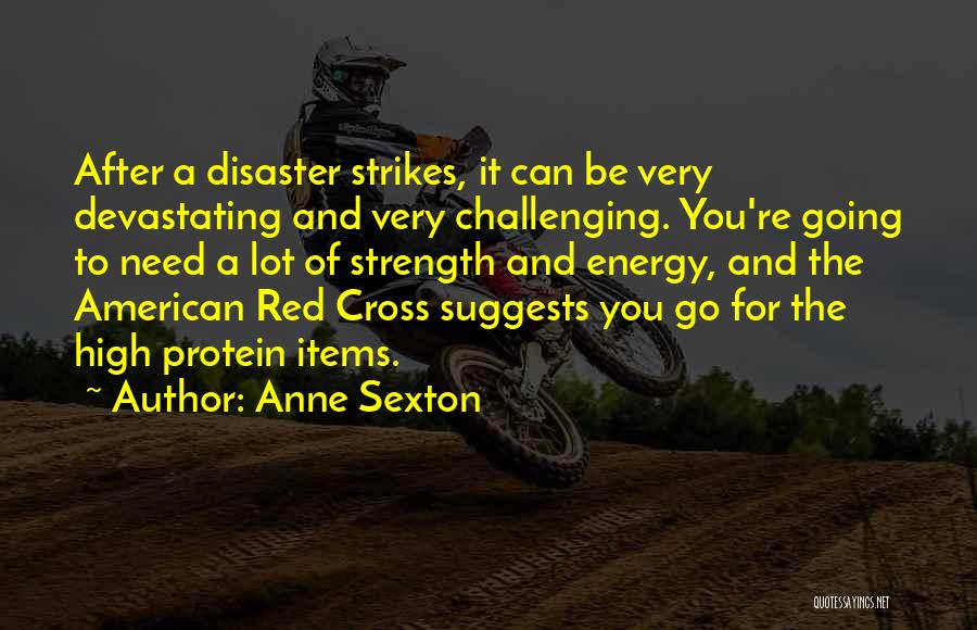 Challenges And Strength Quotes By Anne Sexton