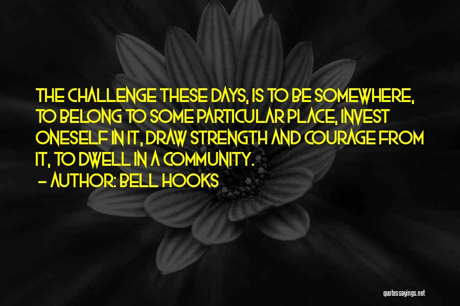 Challenges And Strength Quotes By Bell Hooks
