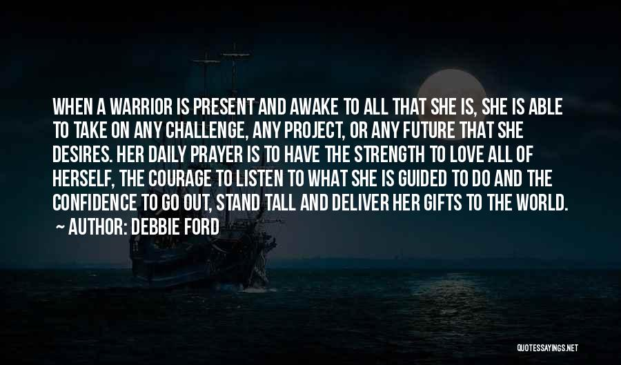 Challenges And Strength Quotes By Debbie Ford