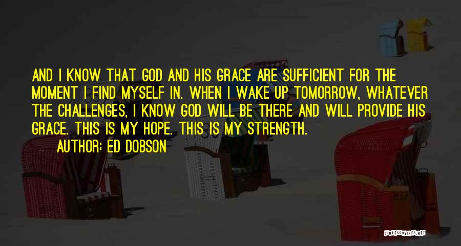 Challenges And Strength Quotes By Ed Dobson