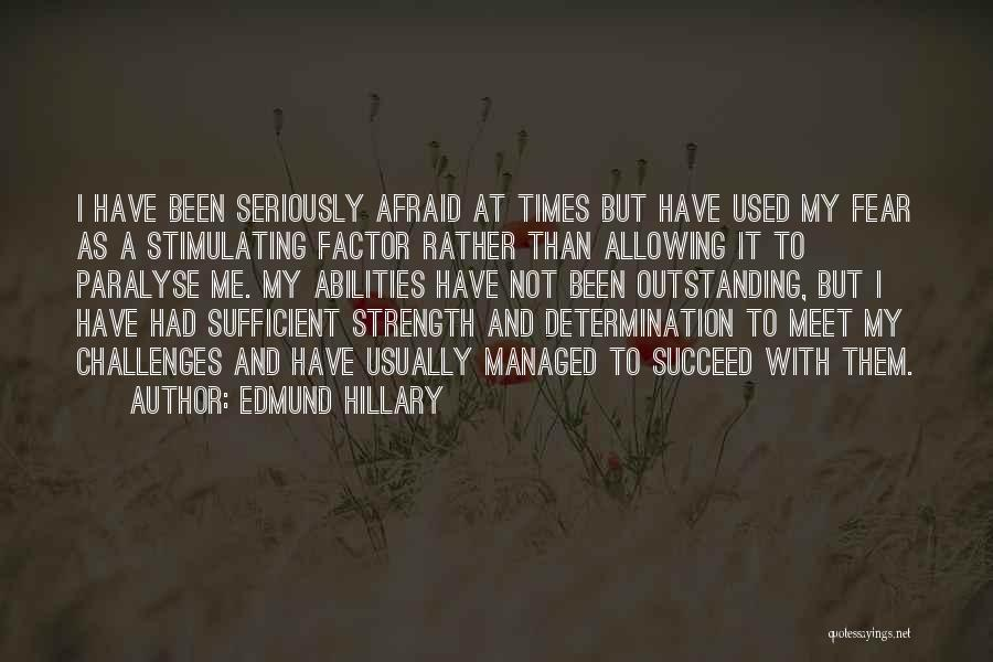 Challenges And Strength Quotes By Edmund Hillary