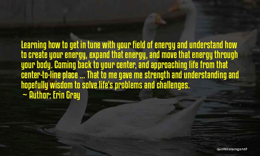 Challenges And Strength Quotes By Erin Gray