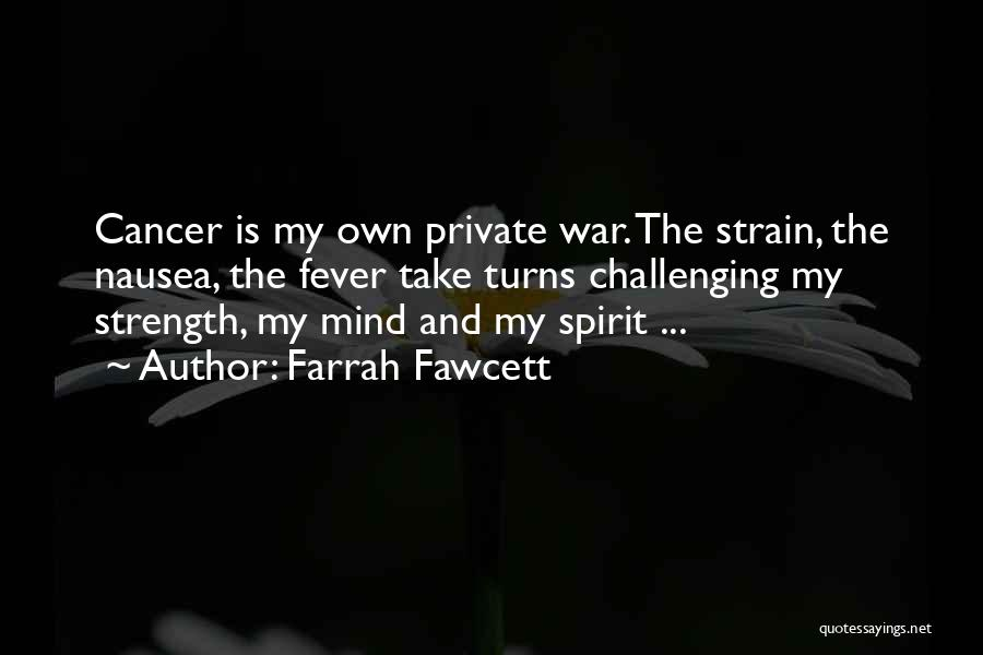 Challenges And Strength Quotes By Farrah Fawcett