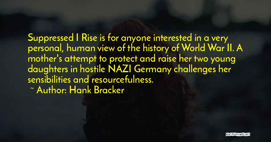 Challenges And Strength Quotes By Hank Bracker