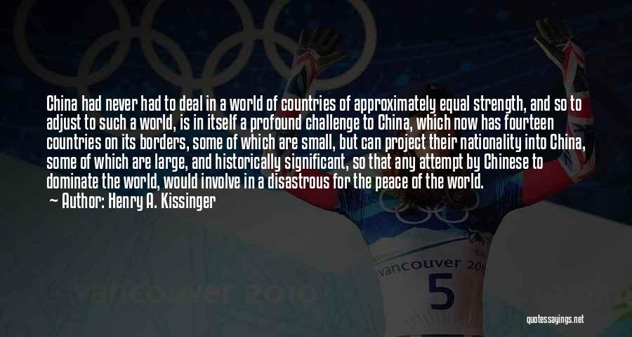 Challenges And Strength Quotes By Henry A. Kissinger