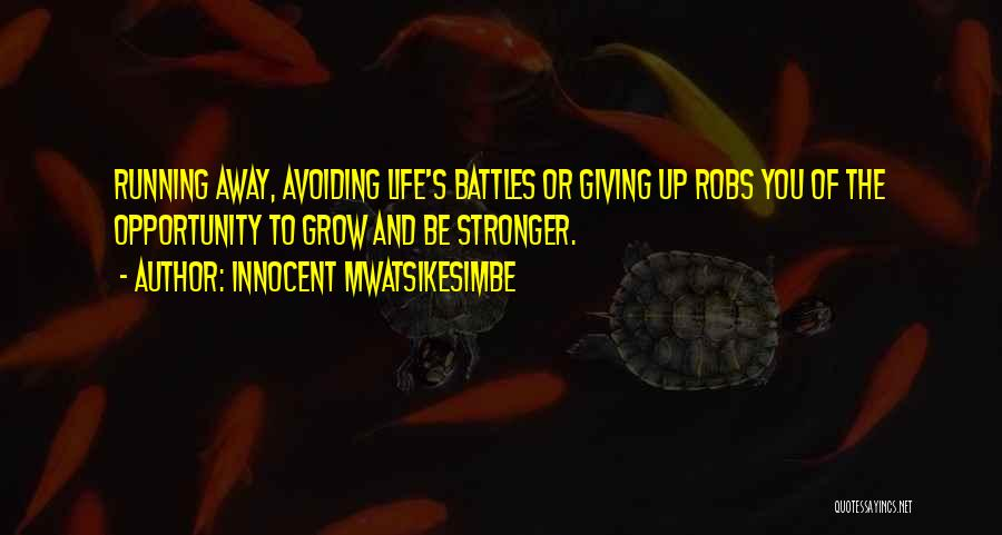 Challenges And Strength Quotes By Innocent Mwatsikesimbe