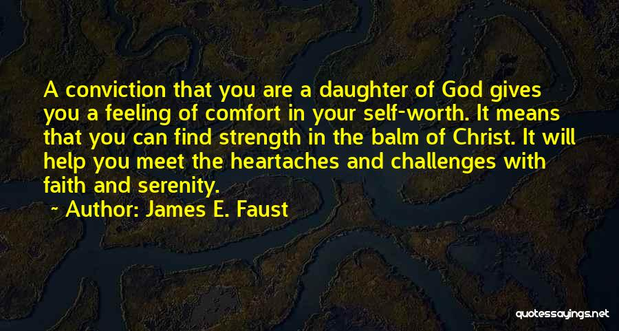 Challenges And Strength Quotes By James E. Faust