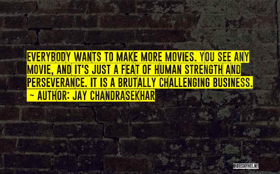 Challenges And Strength Quotes By Jay Chandrasekhar