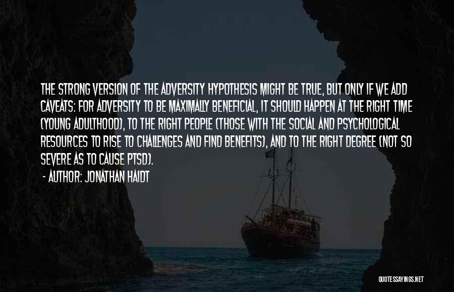 Challenges And Strength Quotes By Jonathan Haidt