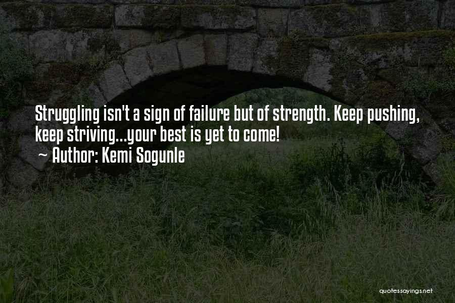 Challenges And Strength Quotes By Kemi Sogunle