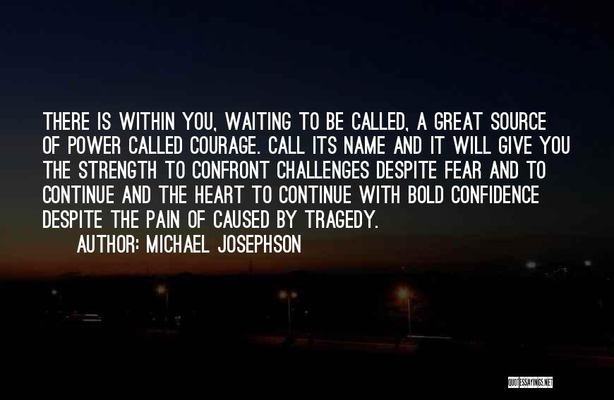 Challenges And Strength Quotes By Michael Josephson