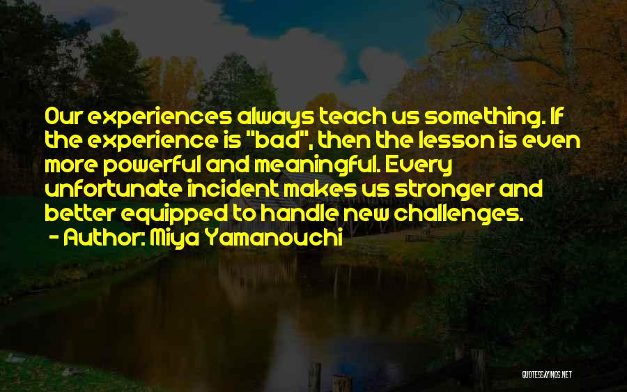 Challenges And Strength Quotes By Miya Yamanouchi