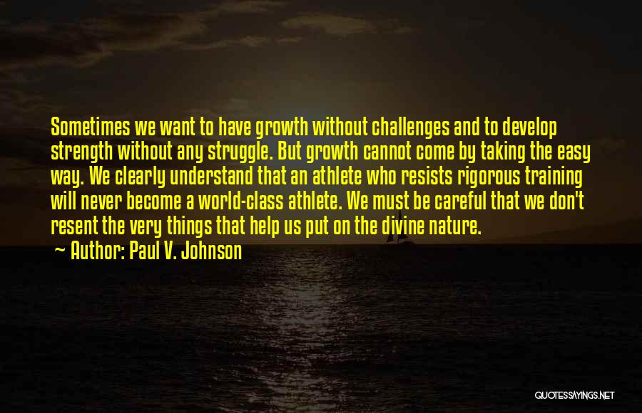 Challenges And Strength Quotes By Paul V. Johnson